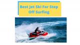 Best Jet Ski For Surfing